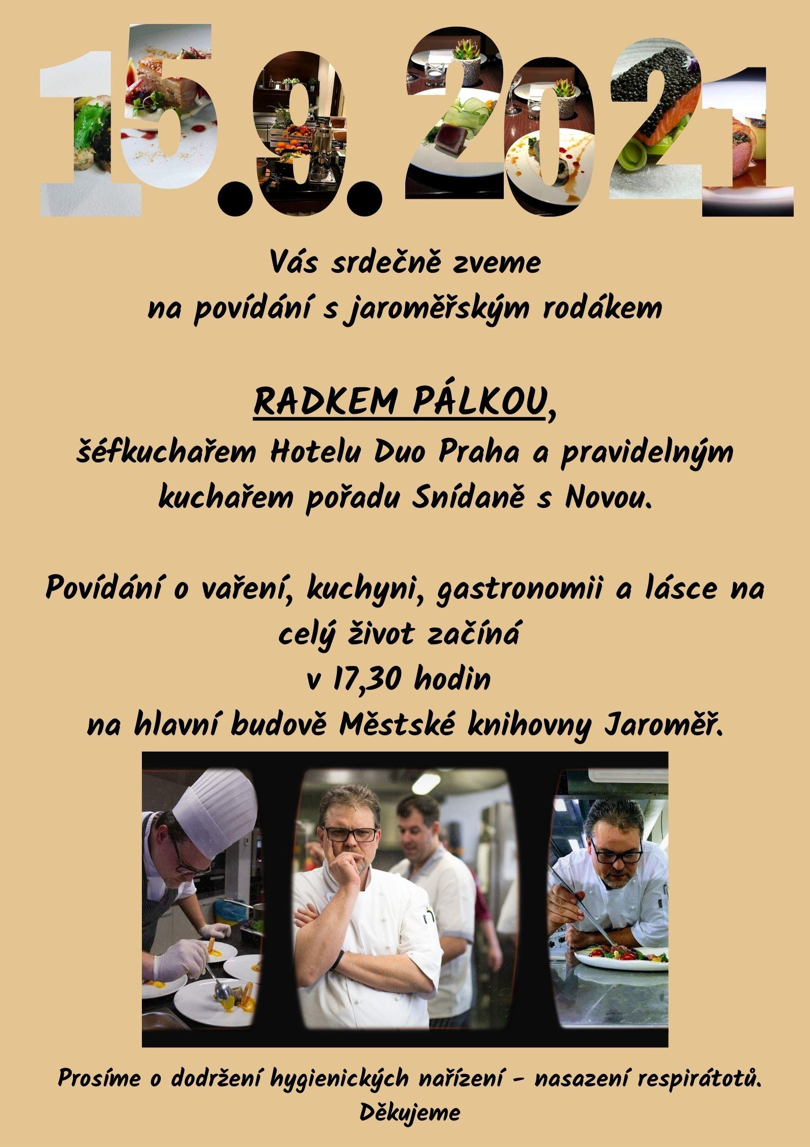 RADEK PÁLKA, šéfkuchař Hotelu Duo Praha